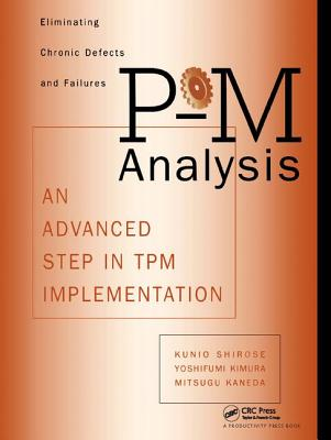 P-M Analysis: AN ADVANCED STEP IN TPM IMPLEMENTATION - Kunio, Shirose