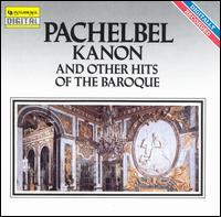 Pachelbel Kanon and other hits of the Baroque - Camerata Academica Wurzburg; Camerata Romana; Collegium Aureum; Hans-Christoph Becker-Foss (organ); I Musici di Zagreb