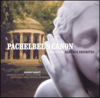 Pachelbel's Canon and Other Baroque Favorites - Alison Bury (violin); Andrew Lawrence-King (harp); Boston Early Music Festival Orchestra; Chiara Banchini (violin);...