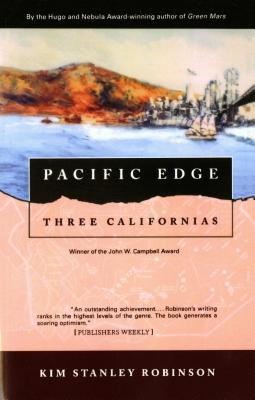 Pacific Edge: Three Californias - Robinson, Kim Stanley