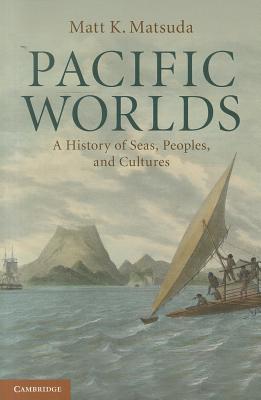 Pacific Worlds - Matsuda, Matt K