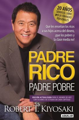 Padre Rico, Padre Pobre. Edici?n 20 Aniversario / Rich Dad Poor Dad - Kiyosaki, Robert T