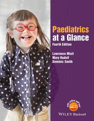 Paediatrics at a Glance - Miall, Lawrence, and Rudolf, Mary, and Smith, Dominic