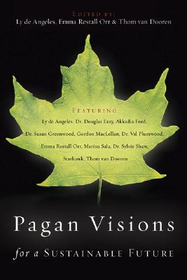 Pagan Visions for a Sustainable Future - de Angeles, Ly, and Orr, Emma Restall, and Van Dooren, Thom