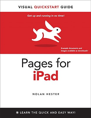 Pages for iPad: Visual QuickStart Guide - Hester, Nolan