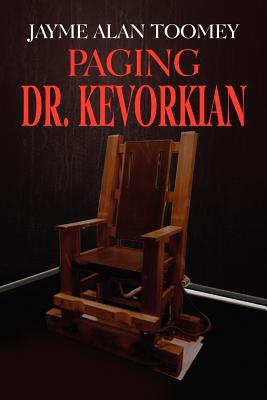 Paging Dr. Kevorkian - Toomey, Jayme Alan