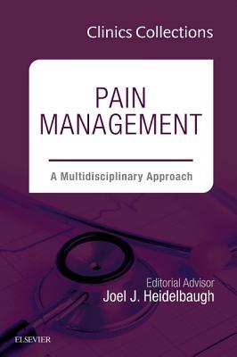 Pain Management: A Multidisciplinary Approach, 1e (Clinics Collections) - Heidelbaugh, Joel J., M.D.