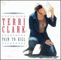 Pain to Kill - Terri Clark
