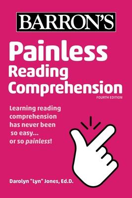 Painless Reading Comprehension - Jones, Darolyn Lyn