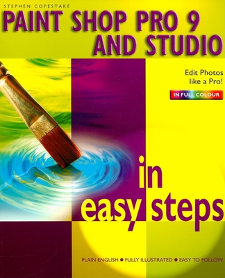 Paint Shop Pro 9 and Studio in Easy Steps - Copestake, Stephen