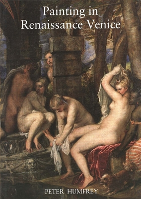 Painting in Renaissance Venice - Humfrey, Peter, Mr.