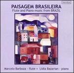 Paisagem Brasileira: Flute & Piano Music from Brazil