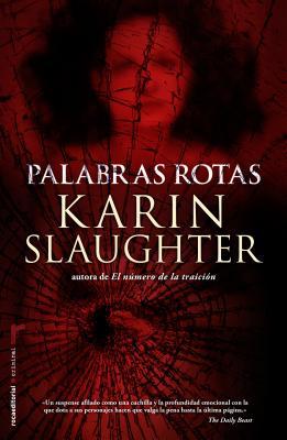 Palabras Rotas - Slaughter, Karin, and Plaza, Juan Castilla (Translated by)
