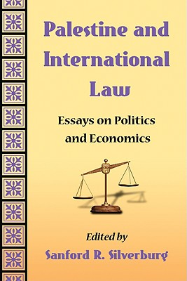 Palestine and International Law: Essays on Politics and Economics - Silverburg, Sanford R