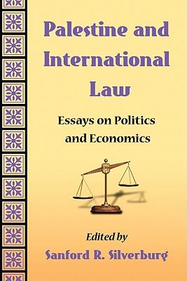 Palestine and International Law: Essays on Politics and Economics - Silverburg, Sanford R (Editor)