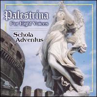 Palestrina for Eight Voices - Schola Adventus (choir, chorus)