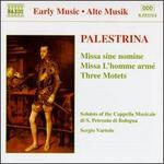 Palestrina: Missa sine nomine; Missa L'homme arm�; Three Motets
