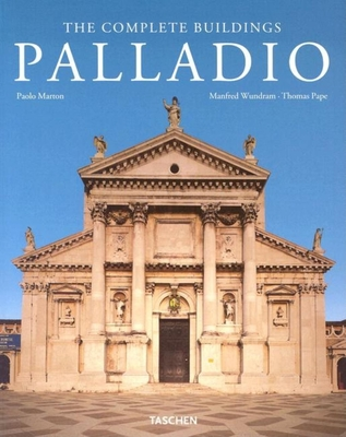Palladio: The Complete Buildings - Wundram, Manfred, and Pape, Thomas