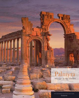 Palmyra: Mirage in the Desert - Aruz, Joan