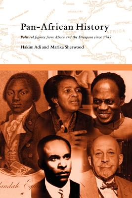 Pan-African History - Sherwood, Marika, and Adi, Hakim, Professor, and Holledge, Julie