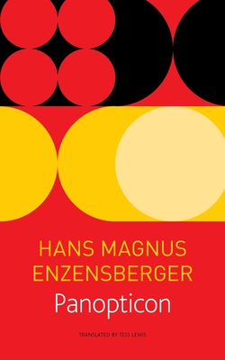 Panopticon - Enzensberger, Hans Magnus, and Lewis, Tess (Translated by)
