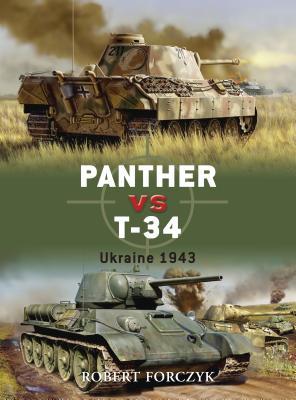Panther vs. T-34: Ukraine 1943 - Forczyk, Robert