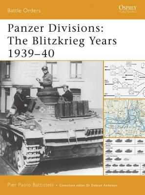 Panzer Divisions: The Blitzkrieg Years 1939-40 - Battistelli, Pier Paolo