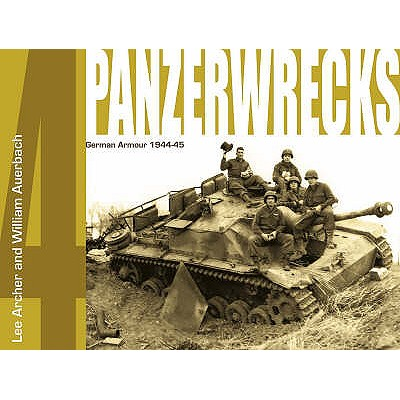 Panzerwrecks 4: German Armour 1944-45 - Archer, Lee, and Auerbach, William