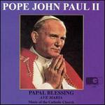 Papal Blessing/Ave Maria