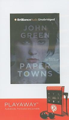 Paper Towns - Green, John, and Miller, Dan John (Read by)