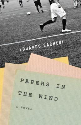Papers in the Wind - Sacheri, Eduardo