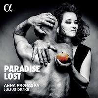 Paradise Lost - Anna Prohaska (soprano); Julius Drake (piano)