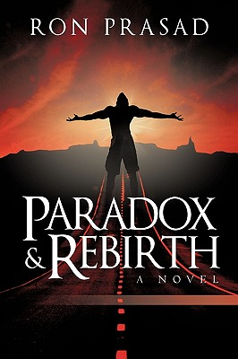 Paradox and Rebirth - Ron Prasad, Prasad