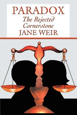 Paradox: The Rejected Cornerstone - Weir, Jane