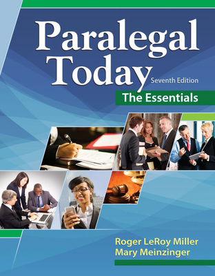 Paralegal Today: The Essentials - Miller, Roger LeRoy