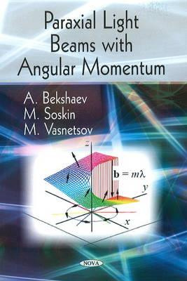 Paraxial Light Beams with Angular Momentum - Bekshaev, A