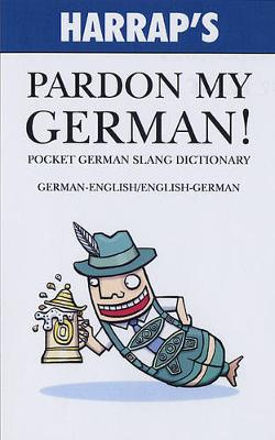 Pardon My German! - Listed, No Author