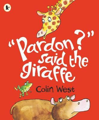 """Pardon?"" Said the Giraffe -"