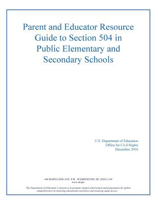 Parent and Educator Resource Guide to Section 504 in Public Elementary and Secon - U S Department of Education, and Office for Civil Rights, and Penny Hill Press (Editor)
