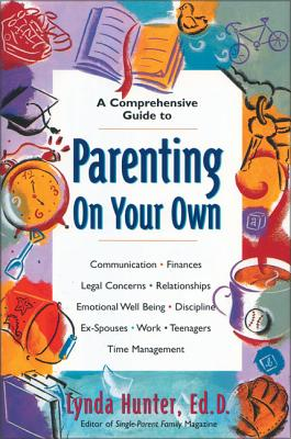 Parenting on Your Own - Hunter, Lynda, Dr.