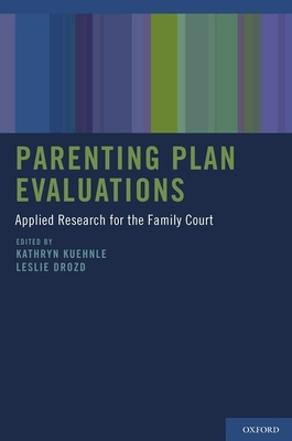 Parenting Plan Evaluations: Applied Research for the Family Court - Kuehnle, Kathryn (Editor)