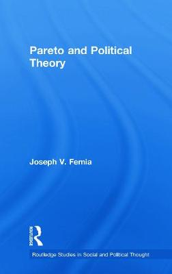 Pareto and Political Theory - Femia, Joseph V.