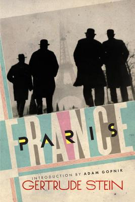 Paris France - Stein, Gertrude, Ms., and Gopnik, Adam (Introduction by)