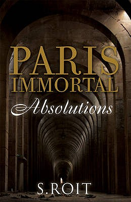 Paris Immortal: Absolutions - Roit, Sherry