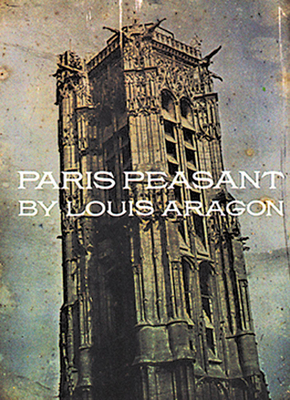Paris Peasant - Aragon, Louis, and Taylor, Simon Watson (Introduction by)