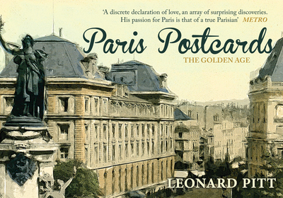 Paris Postcards: The Golden Age - Pitt, Leonard