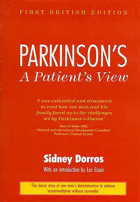 Parkinson's: A Patient's View - Dorros, Sidney, and Essex, Les (Introduction by)