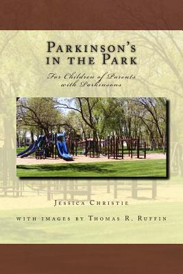 Parkinsons in the Park: For Children of Parents with Parkinsons - Christie, Jessica