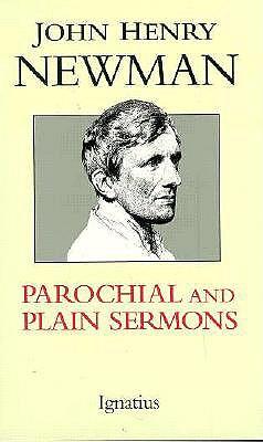 Parochial and Plain Sermons - Newman, John Henry