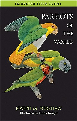 Parrots of the World - Forshaw, Joseph Michael